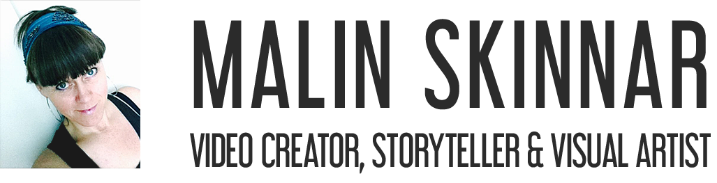 Malin Skinnar video creator, storyteller and visual artist
