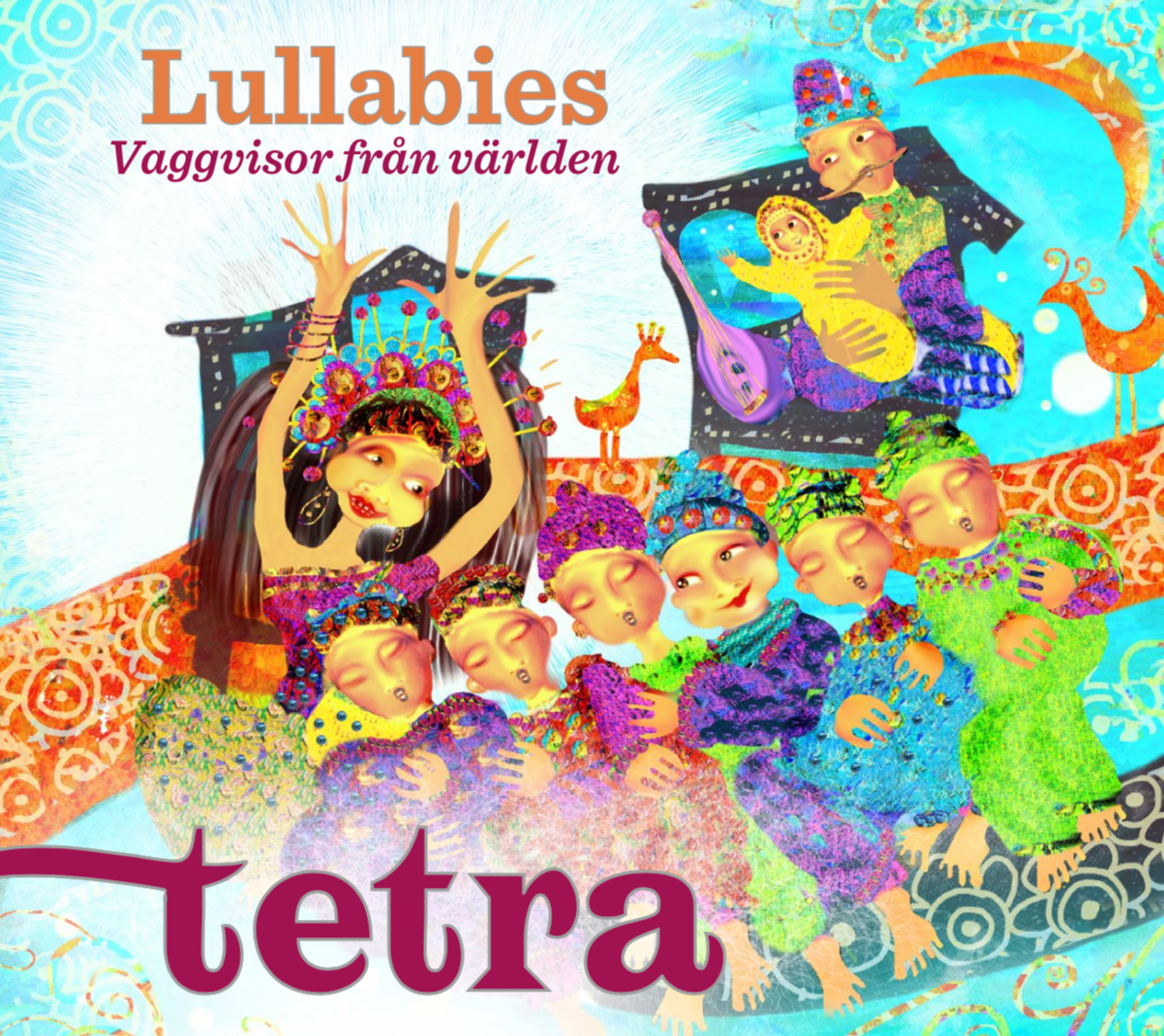 Tetra, Lullabies lullabies from around the world